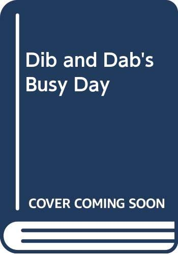 9780001383623: Dib and Dab's Busy Day (Busy day series)
