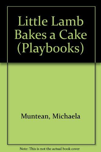 Little Lamb Bakes a Cake (Playbooks) (0001384031) by Muntean, Michaela; Rubel, Nicole