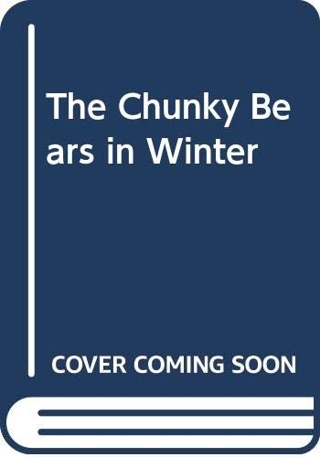 9780001384095: The Chunky Bears in Winter
