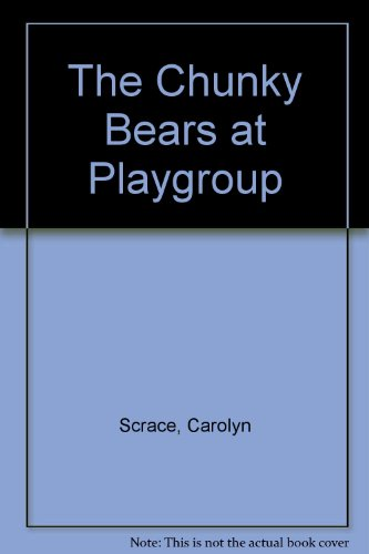 9780001384101: The Chunky Bears at Playgroup