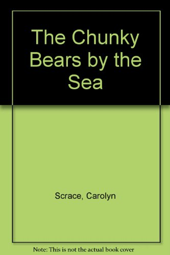 9780001384118: The Chunky Bears at the Seaside