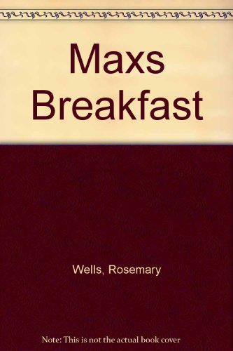 9780001384323: Max's Breakfast (Max and Ruby board books)