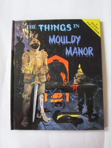 9780001386303: The Things in Mouldy Manor (Spooky Pop Ups)