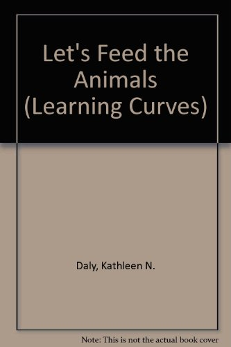Let's Feed the Animals (Learning Curves): Kathleen N. Daly, Anne Kennedy
