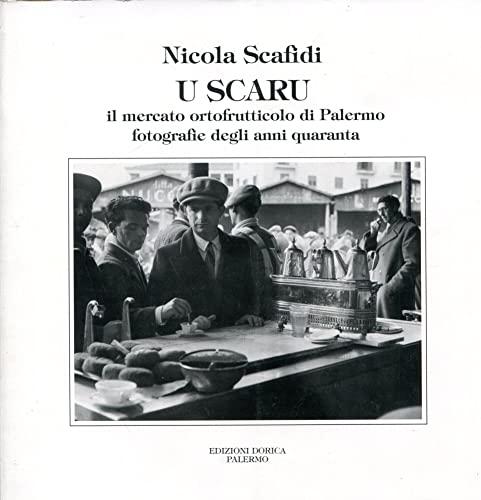 9780001422308: u scaru il mercato ortofrutticolo di palermo - fotografie degli anni quaranta