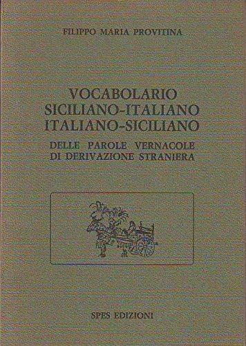 9780001428850: vocabolario siciliano - italiano italiano - siciliano delle parole vernacole di derivazione straniera