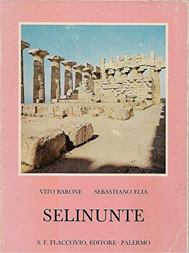 9780001430532: selinunte vicende storiche - illustrazione dei monumenti