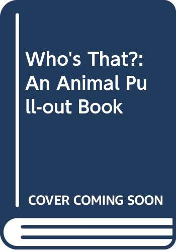 9780001431959: Who's That?: An Animal Pull-out Book