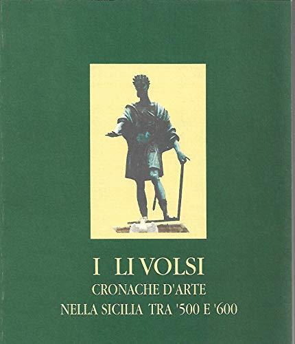 9780001433199: i li volsi cronache d' arte nella sicilia tra '500 e '600