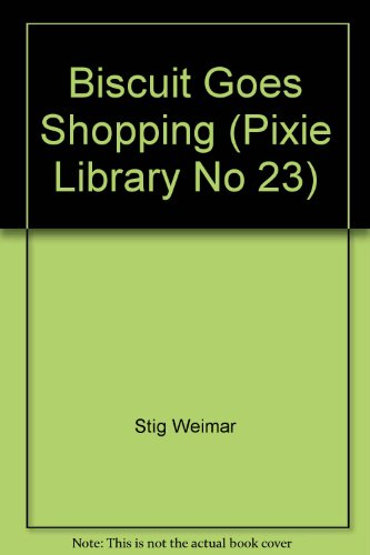 9780001441231: Biscuit Goes Shopping (Pixie Library No 23)