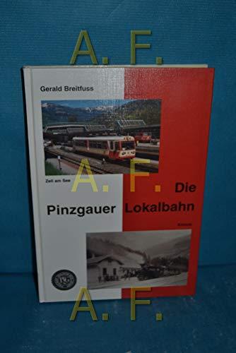 9780001455559: Die Pinzgauer Lokalbahn Eine Schmalspurbahn erschließt den Oberpinzgau zwischen Zell am See und Krimml.