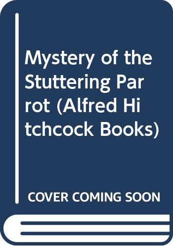 9780001600072: Mystery of the Stuttering Parrot (A. Hitchcock Bks.)