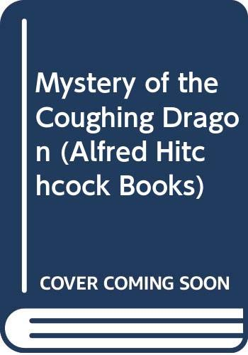 9780001600133: Mystery of the Coughing Dragon (Alfred Hitchcock Books)