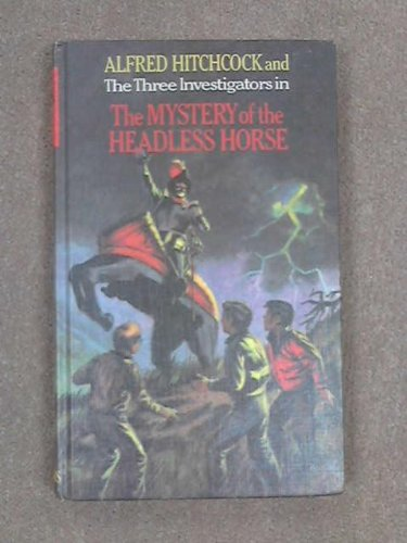 9780001600270: Alfred Hitchcock and the Three Investigators in the mystery of the headless horse (Alfred Hitchcock mystery series)