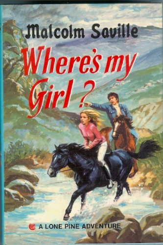 9780001602106: Where's My Girl? (Lone pine adventures/Malcolm Saville)