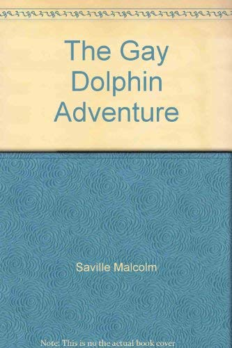 9780001602250: Gay Dolphin adventure.