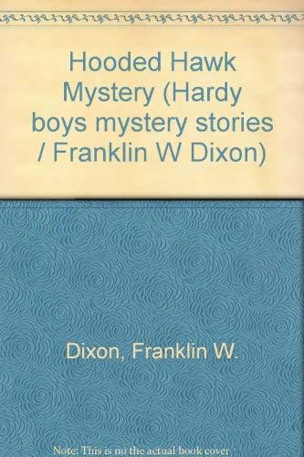 9780001605299: Hooded Hawk Mystery (Hardy boys mystery stories / Franklin W Dixon)