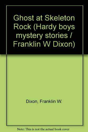 9780001605367: Ghost at Skeleton Rock (Hardy boys mystery stories / Franklin W Dixon)
