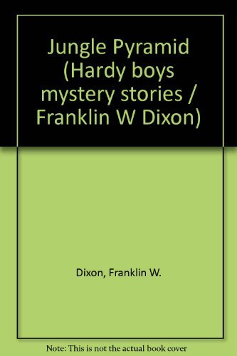 9780001605473: THE HARDY BOYS SERIES 47, THE JUNGLE PYRAMID