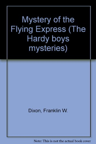 9780001605527: Mystery of the Flying Express (The Hardy boys mystery stories)