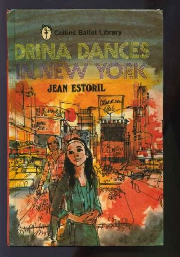 9780001608061: Drina Dances in New York (Collins ballet library)