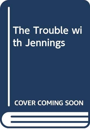 9780001621497: Trouble with Jennings, The (Jennings books / Anthony Buckeridge)