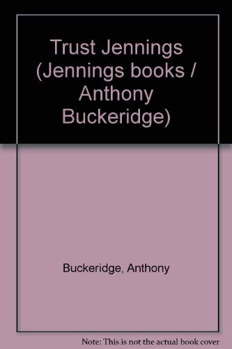 9780001621510: Trust Jennings (Jennings books / Anthony Buckeridge)