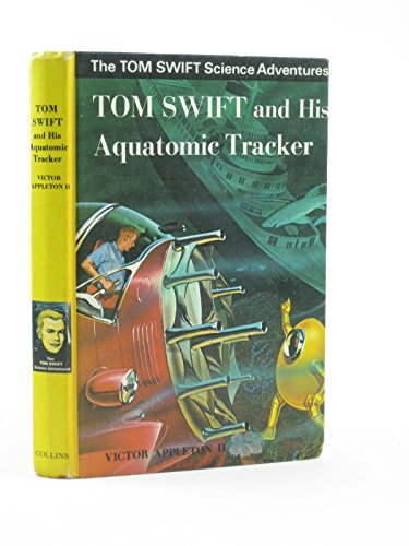 9780001622050: Tom Swift and His Aquatomic Tracker (The Tom Swift science adventures)