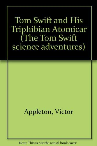 9780001622142: Tom Swift and His Triphibian Atomicar