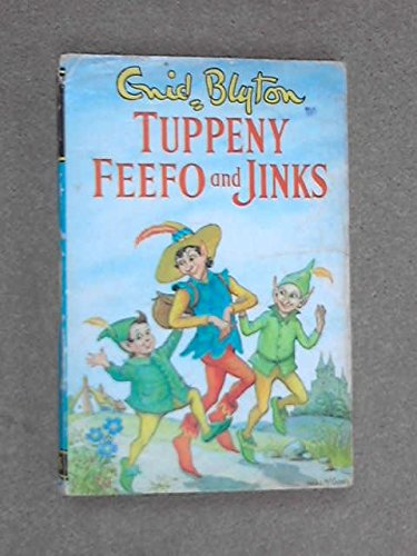 Tuppeny, Feefo and Jinks: Blyton, Enid