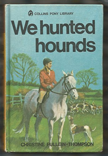9780001643055: we hunted hounds [ collins pony library]