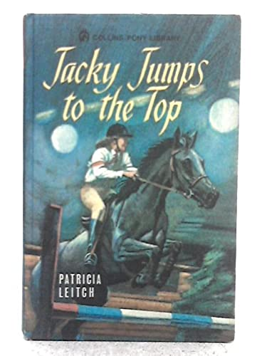 9780001643154: Jacky Jumps to the Top (Pony Books) by Leitch, Patricia
