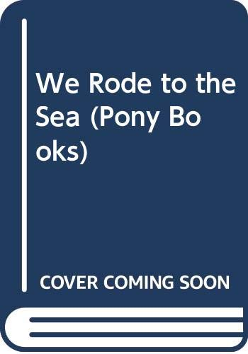 9780001643239: We Rode to the Sea (Pony Books)