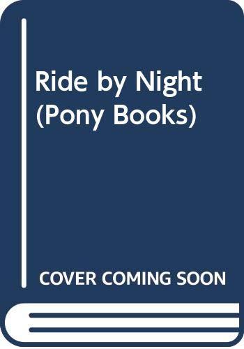 9780001643253: Ride by Night (Pony Books)