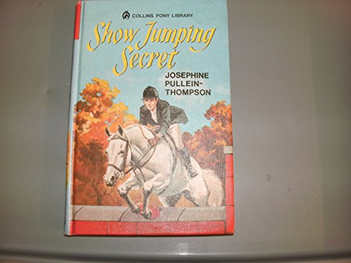 9780001643284: Show jumping secret (Collins pony library)