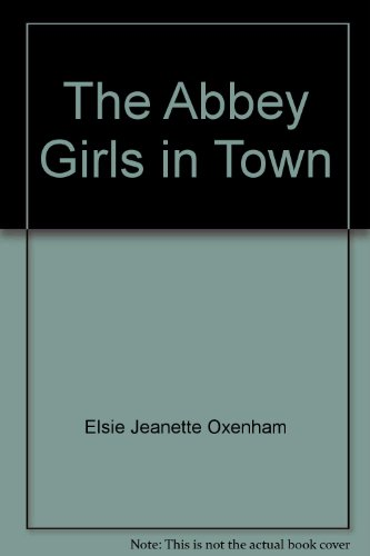 9780001651616: The Abbey Girls in Town