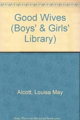 Good Wives (Boys' & Girls' Library): Alcott, Louisa May