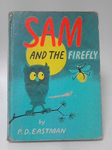 Sam and the Firefly (Beginner Series): P. D. Eastman