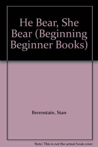 9780001711556: He Bear, She Bear (Beginning Beginner Books)