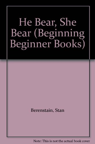9780001711556: He Bear, She Bear (Beginning Beginner Books)