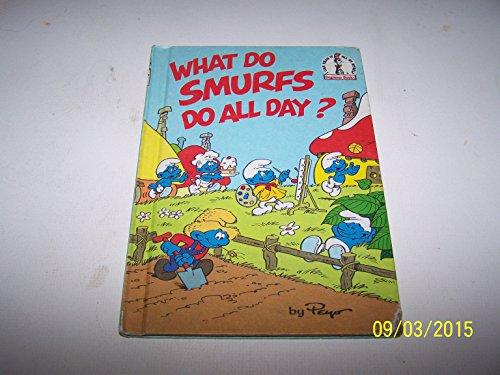 9780001711754: What Do Smurfs Do All Day? (Beginner Books)