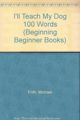 9780001712157: I'll Teach My Dog 100 Words (Beginning Beginner Books)
