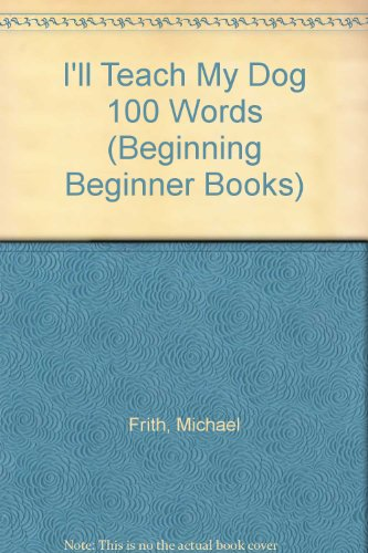 9780001712157: I'll Teach My Dog 100 Words (Beginning Beginner Books)