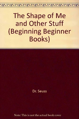 9780001712164: The Shape of Me and Other Stuff (Beginning Beginner Books)