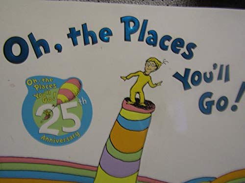 Oh the Places You'll Go: Seuss, Dr.