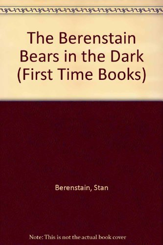 9780001712348: The Berenstain Bears in the Dark (First Time Books)