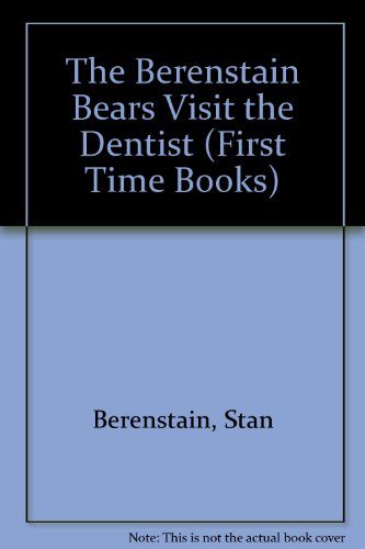9780001712379: The Berenstain Bears Visit the Dentist (First Time Books)