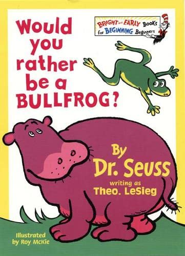 9780001712805: Would You Rather Be A Bullfrog? (Bright and Early Books)