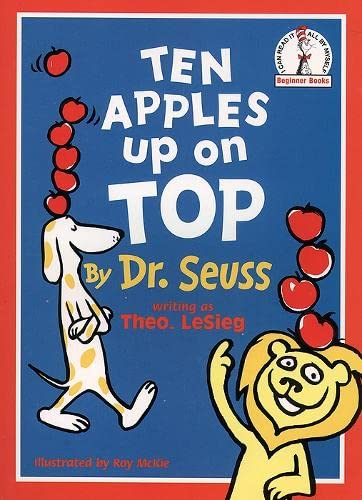 Ten Apples up on Top!: LeSieg, Theo.; Seuss,