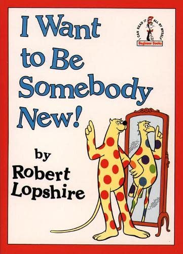 9780001714601: I Want To Be Somebody New! (Beginner Series)